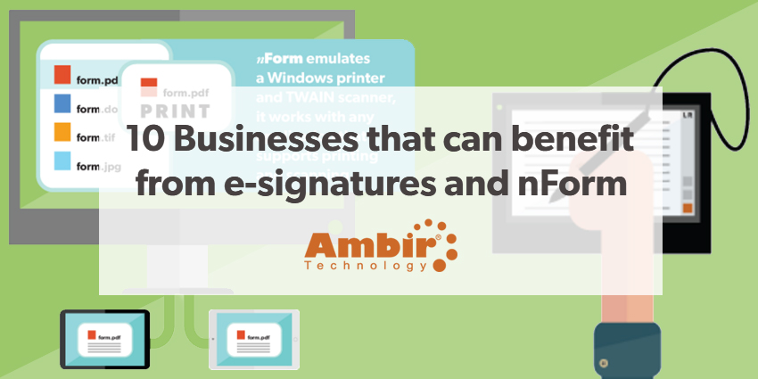 10 Businesses that can benefit from e-signatures and nForm - Ambir