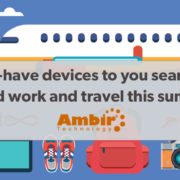 5 must-have devices to you seamlessly blend work and travel this summer